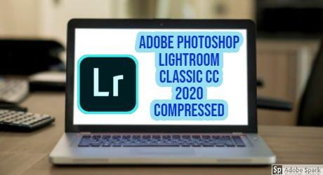 Adobe Photoshop Lightroom CC 2020 Compressed Pre-Activated