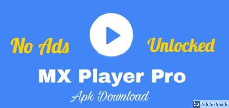 Mx Player Pro 1.16.5 mod Apk No Ads + Unlocked Latest