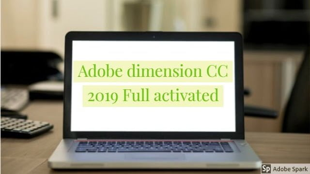 Adobe dimension cc download (32+64)bit |Highly Compressed|