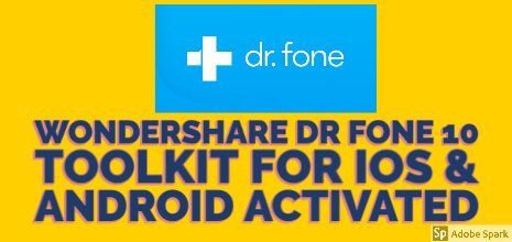 Dr. Fone 10 Toolkit Full Version Lifetime Activated 2020